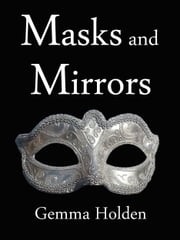 Masks and Mirrors ebook by Gemma Holden