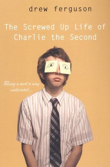The Screwed Up Life of Charlie the Second ebook by Drew Ferguson