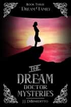 Dream Family ebook by J.J. DiBenedetto