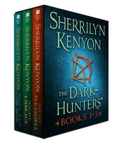 The Dark-Hunters, Books 1-3 - (Night Pleasures, Night Embrace, Dance with the Devil) ebook by Sherrilyn Kenyon