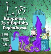 Lio - Happiness Is a Squishy Cephalopod ebook by Mark Tatulli