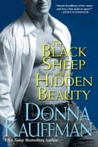 The Black Sheep and the Hidden Beauty ebook by Donna Kauffman