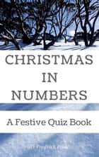 Christmas in Numbers: A Festive Quiz Book ebook by Fredrick Poole