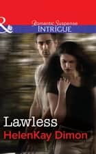 Lawless (Mills & Boon Intrigue) ebook by HelenKay Dimon