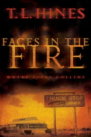 Faces in the Fire ebook by T. L. Hines
