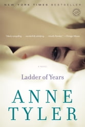 Ladder of Years - A Novel ebook by Anne Tyler