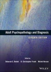 Adult Psychopathology and Diagnosis ebook by Deborah C. Beidel,B. Christopher Frueh,Michel Hersen