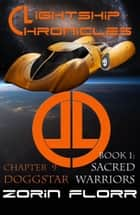 Lightship Chronicles Chapter 9: Doggstar ebook by Zorin Florr