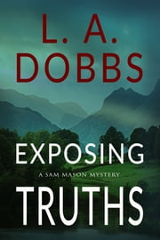 Exposing Truths ebook by L.A. Dobbs