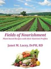 Fields of Nourishment - Full color version ebook by Janet M. Lacey, DrPH, RD, LDN
