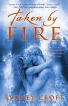 Taken by Fire ebook by Sydney Croft