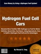 Hydrogen Fuel Cell Cars ebook by Vincent S. Tong