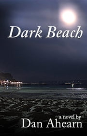 Dark Beach ebook by Dan Ahearn