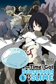 That Time I Got Reincarnated as a Slime, Vol. 1 (light novel) ebook by Fuse, Mitz Vah