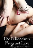The Billionaire's Pregnant Lover ebook by Elizabeth Lennox