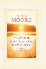 Praying God's Word Day by Day ebook by Beth Moore