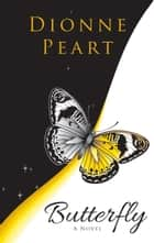 Butterfly ebook by Dionne Peart