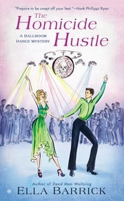 The Homicide Hustle - A Ballroom Dance Mystery ebook by Ella Barrick
