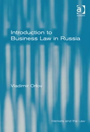 Introduction to Business Law in Russia ebook by Professor Vladimir Orlov,Professor Geraint Howells