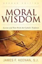Moral Wisdom ebook by James F. Keenan, SJ
