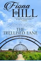 The Trellised Lane ebook by Fiona Hill