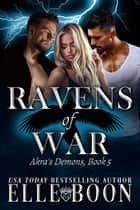 Akra's Demons - Ravens of War, #5 ebook by Elle Boon