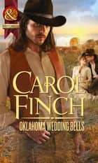 Oklahoma Wedding Bells (Mills & Boon Historical) ebook by Carol Finch