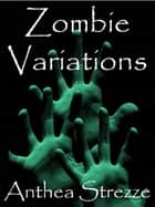 Zombie Variations ebook by Anthea Strezze