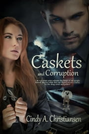 Caskets and Corruption ebook by Cindy A Christiansen