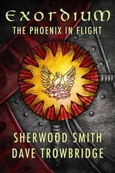 Exordium: 1 - The Phoenix in Flight ebook by Sherwood Smith,Dave Trowbridge