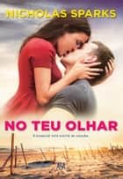 No Teu Olhar ebook by Nicholas Sparks