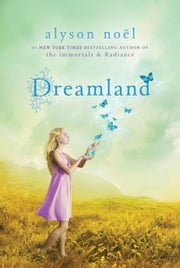 Dreamland ebook by Alyson Noël