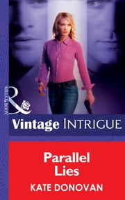 Parallel Lies (Mills & Boon Intrigue) (Bombshell, Book 26) eBook by Kate Donovan