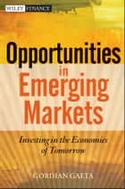 Opportunities in Emerging Markets ebook by Gordian Gaeta