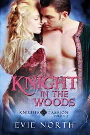Knight In The Woods ebook by Evie North