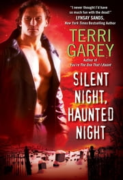 Silent Night, Haunted Night ebook by Terri Garey