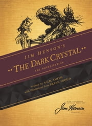 Jim Henson's Dark Crystal: The Novelization ebook by Jim Henson,A.C.H. Smith,Brian Froud