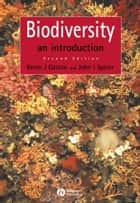 Biodiversity - An Introduction ebook by Kevin J. Gaston, John I. Spicer
