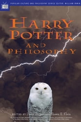 Harry Potter and Philosophy - If Aristotle Ran Hogwarts ebook by David Baggett,Shawn E. Klein