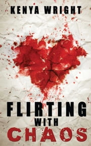 Flirting with Chaos ebook by Kenya Wright