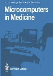 Microcomputers in Medicine ebook by Philip D. Coleridge-Smith,John H. Scurr