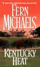 Kentucky Heat 電子書籍 by Fern Michaels