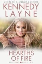 Hearths of Fire (Red Starr, Book Two) ebook by Kennedy Layne