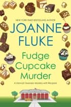 Fudge Cupcake Murder eBook by Joanne Fluke