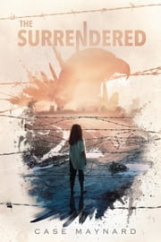 The Surrendered - Surrendered Series, #1 ebook by Case Maynard