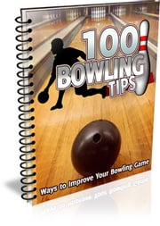 100 Bowling Tips ebook by Bouzid Otmani