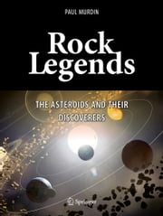 Rock Legends - The Asteroids and Their Discoverers ebook by Paul Murdin
