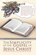 The Simplicity of the Gospel of Jesus Christ ebook by Brother Patrick Ambassador for Jesus