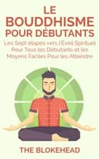 Le Bouddhisme Pour Debutants ebook by The Blokehead