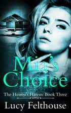 Mia's Choice ebook by Lucy Felthouse